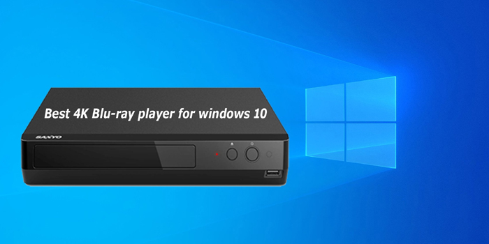 best 4k blu ray player for windows 10