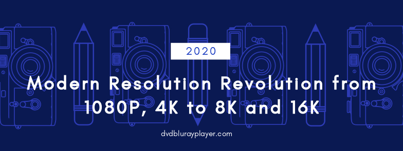 modern resolution revolution from 4k to 8k and 16k